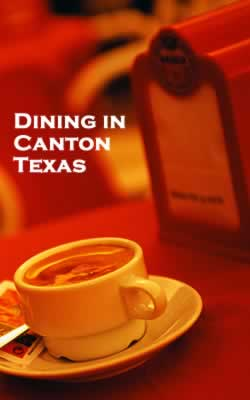 Restaurants and Dining in Canton Texas